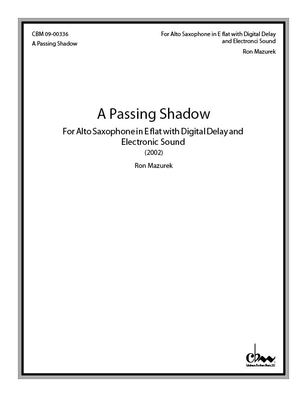 A Passing Shadow for Alto Saxophone with Digital Delay and Electronic Sound