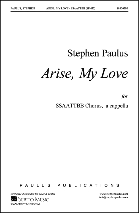 Arise, My Love for SSAATTBB, SATB soli, a cappella