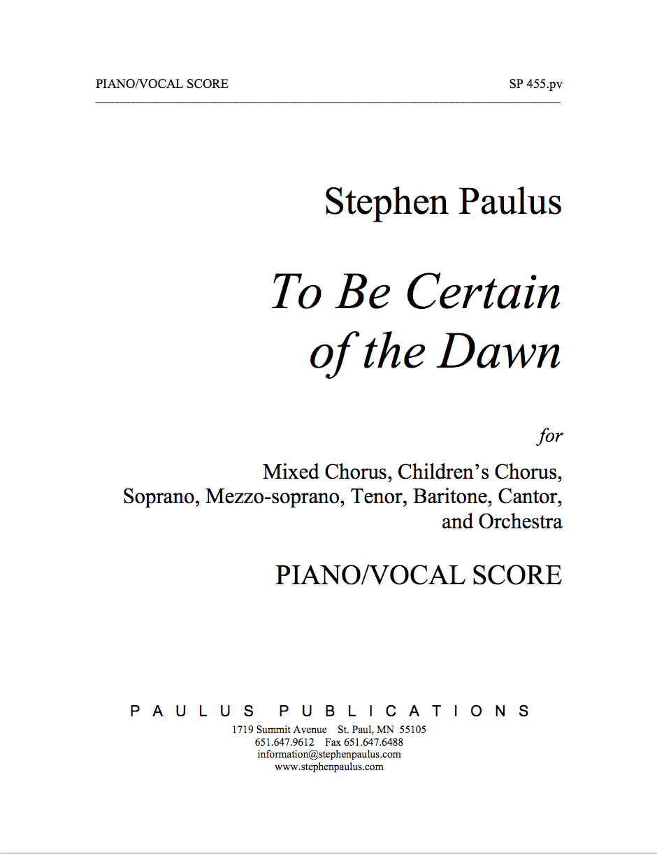 To Be Certain of the Dawn - vocal/piano Score for SSAATTBB, SSA Choruses, Soloists & Orchestra