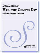 Hail the Coming Day A Festive Piece for Orchestra
